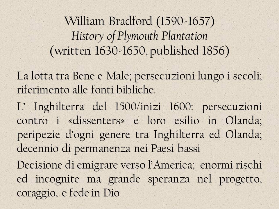 William Bradford (1590-1657) History of Plymouth Plantation (written 1630-1650, published 1856)