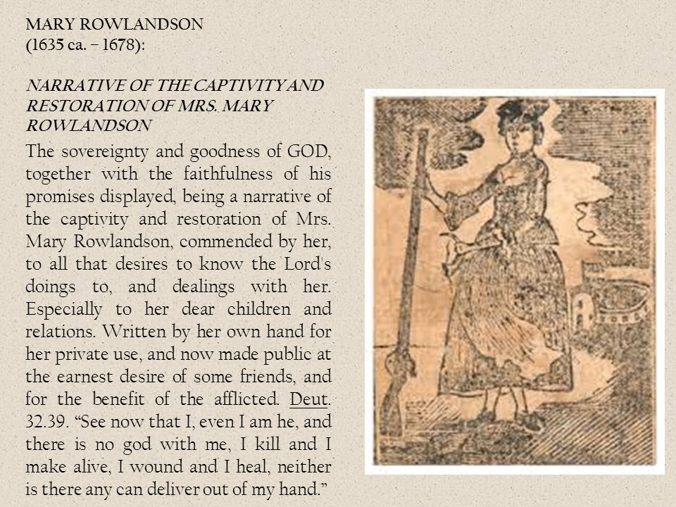 MARY ROWLANDSON (1635 ca. – 1678): NARRATIVE OF THE CAPTIVITY AND RESTORATION OF MRS. MARY ROWLANDSON