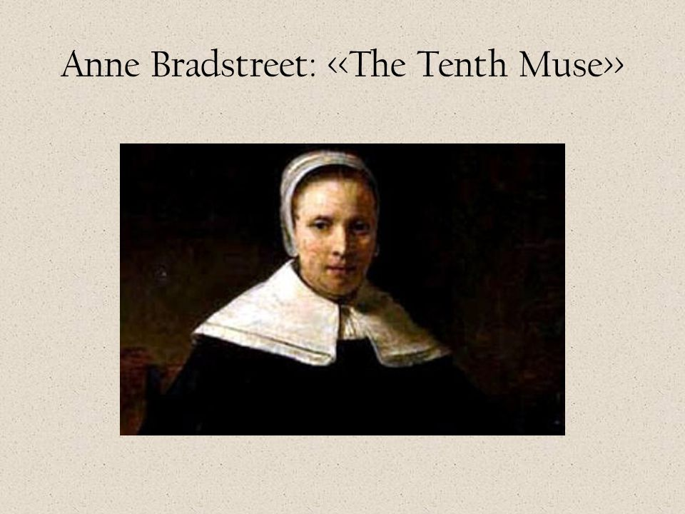 Anne Bradstreet: <<The Tenth Muse>>