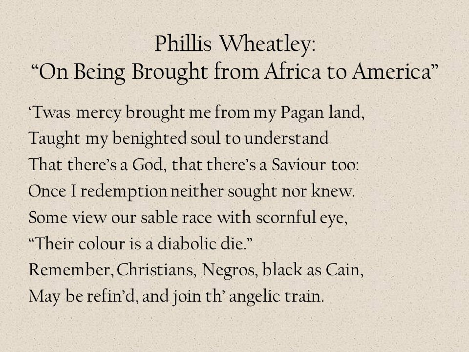 Phillis Wheatley: On Being Brought from Africa to America