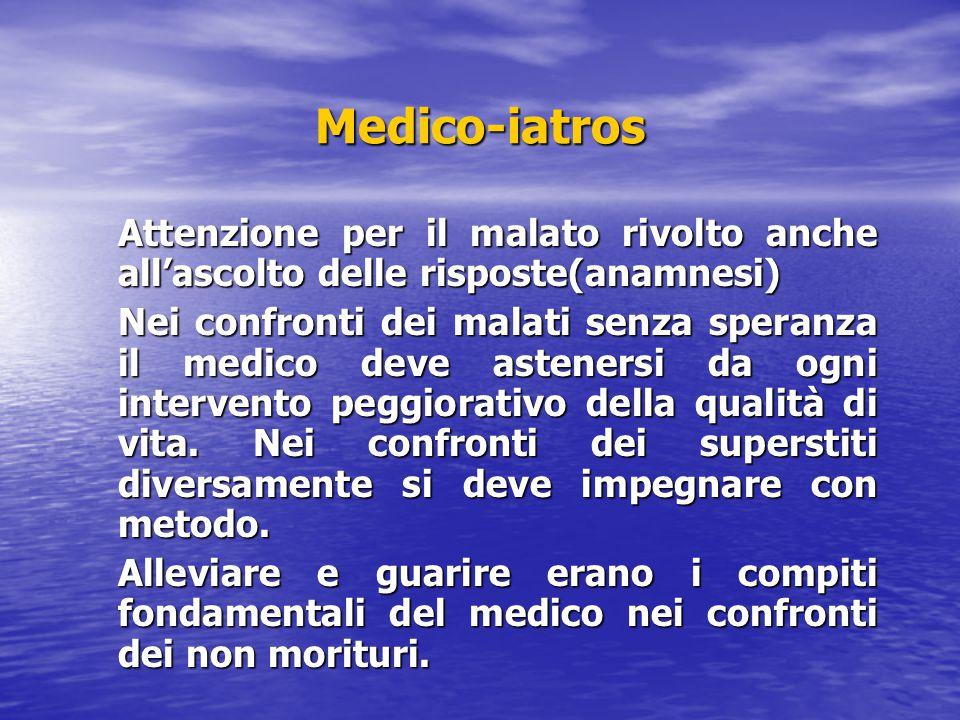 Medico-iatros Attenzione per il malato rivolto anche all'ascolto delle risposte(anamnesi)