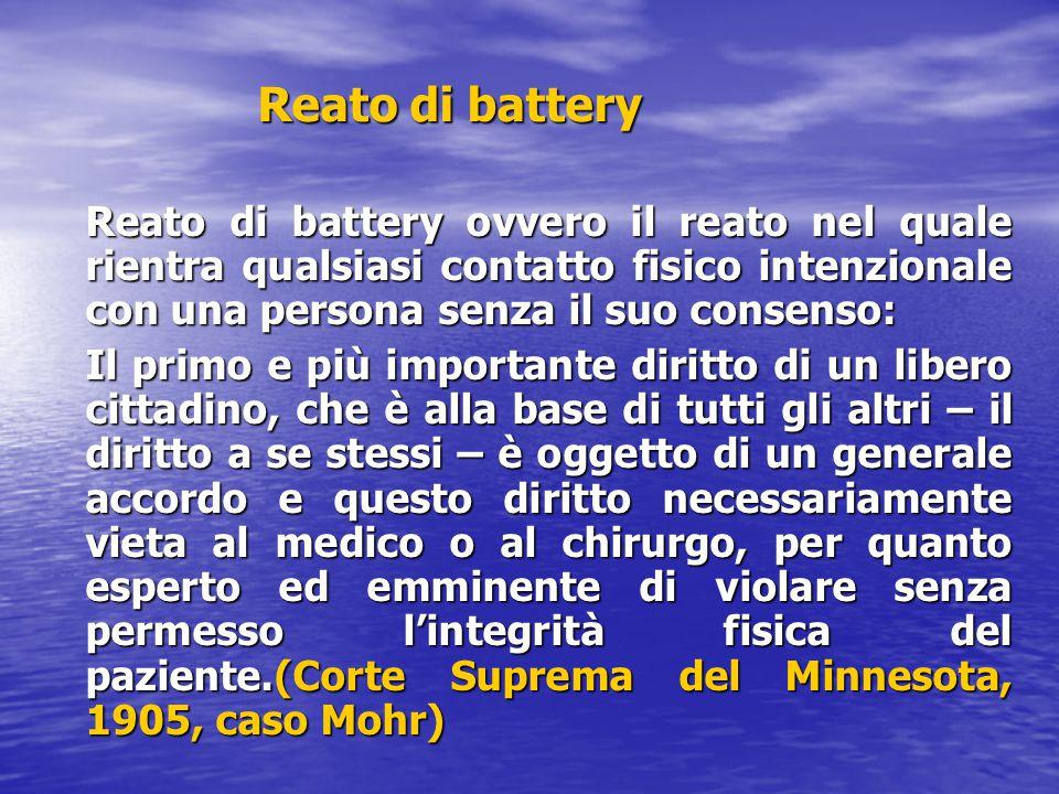 Reato di battery Reato di battery ovvero il reato nel quale rientra qualsiasi contatto fisico intenzionale con una persona senza il suo consenso: