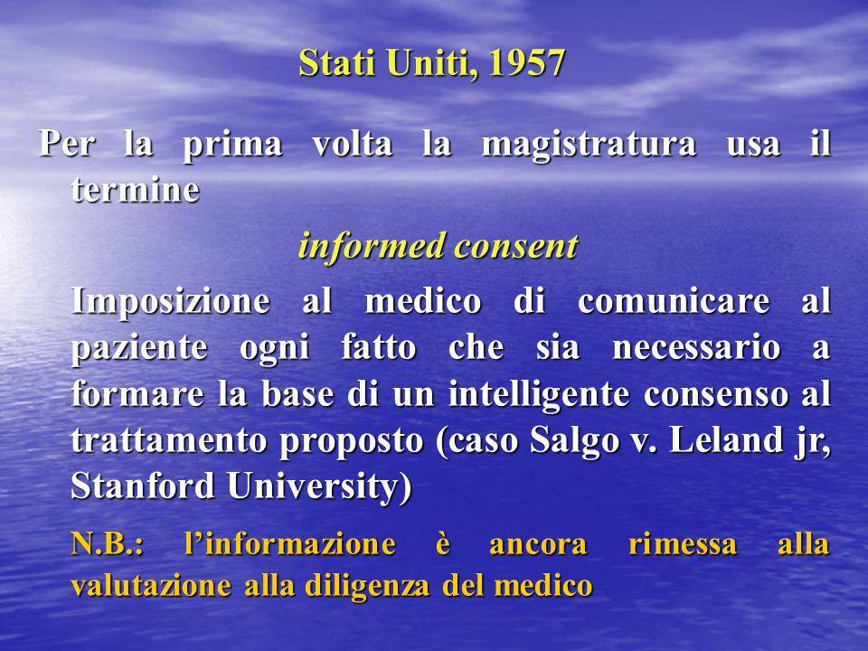 Stati Uniti, 1957 Per la prima volta la magistratura usa il termine. informed consent.