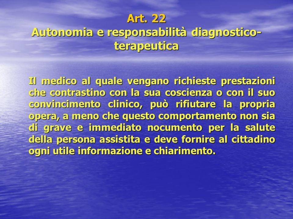 Art. 22 Autonomia e responsabilità diagnostico-terapeutica