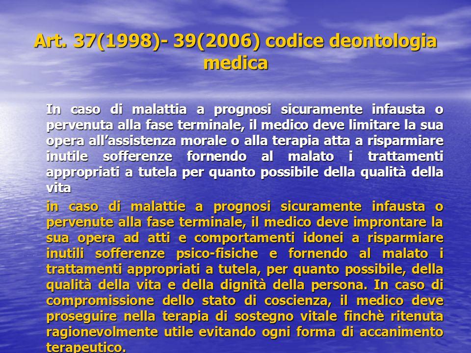 Art. 37(1998)- 39(2006) codice deontologia medica