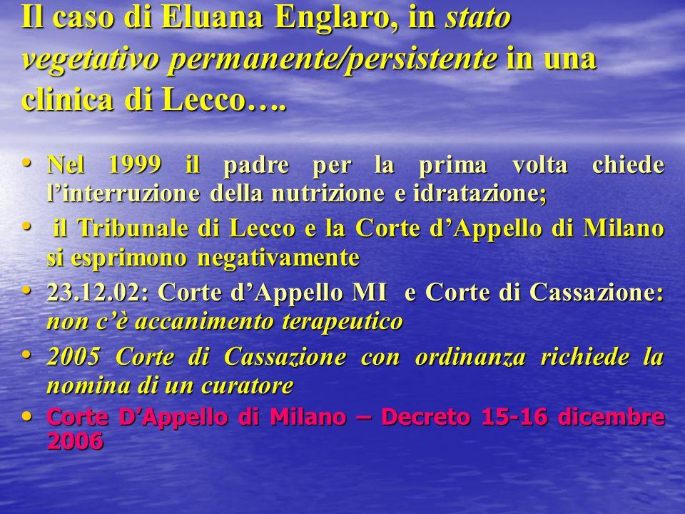 Il caso di Eluana Englaro, in stato vegetativo permanente/persistente in una clinica di Lecco….