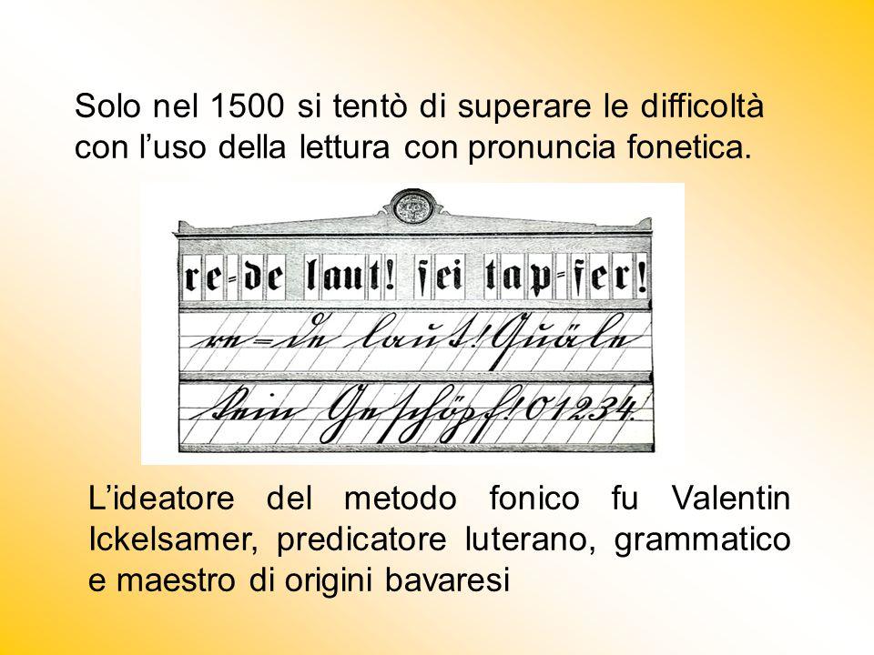 Solo nel 1500 si tentò di superare le difficoltà con l'uso della lettura con pronuncia fonetica.