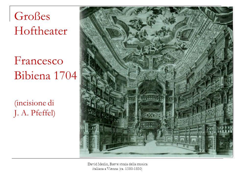 Großes Hoftheater Francesco Bibiena 1704 (incisione di J. A. Pfeffel)