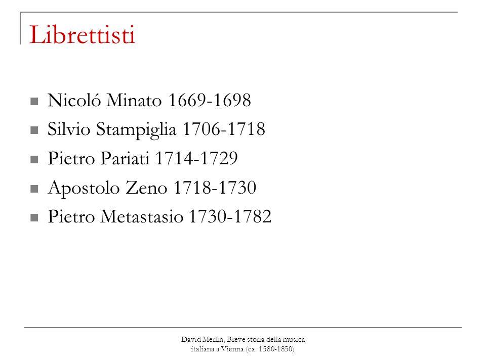 Librettisti Nicoló Minato 1669-1698 Silvio Stampiglia 1706-1718