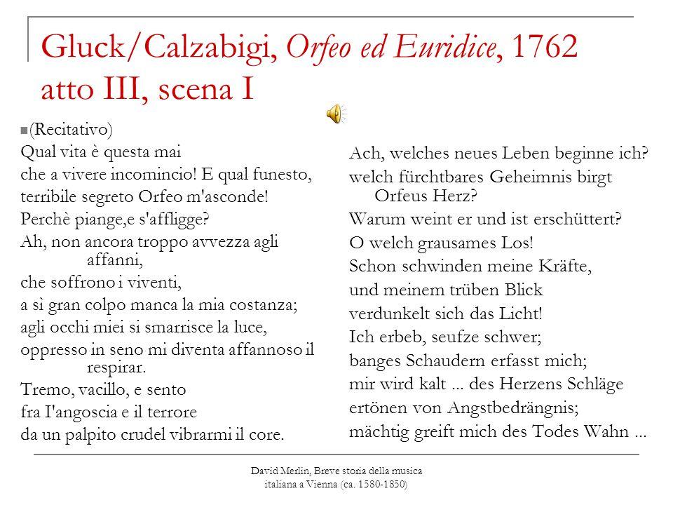 Gluck/Calzabigi, Orfeo ed Euridice, 1762 atto III, scena I