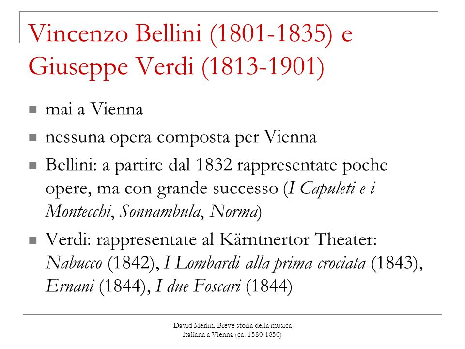 Vincenzo Bellini (1801-1835) e Giuseppe Verdi (1813-1901)