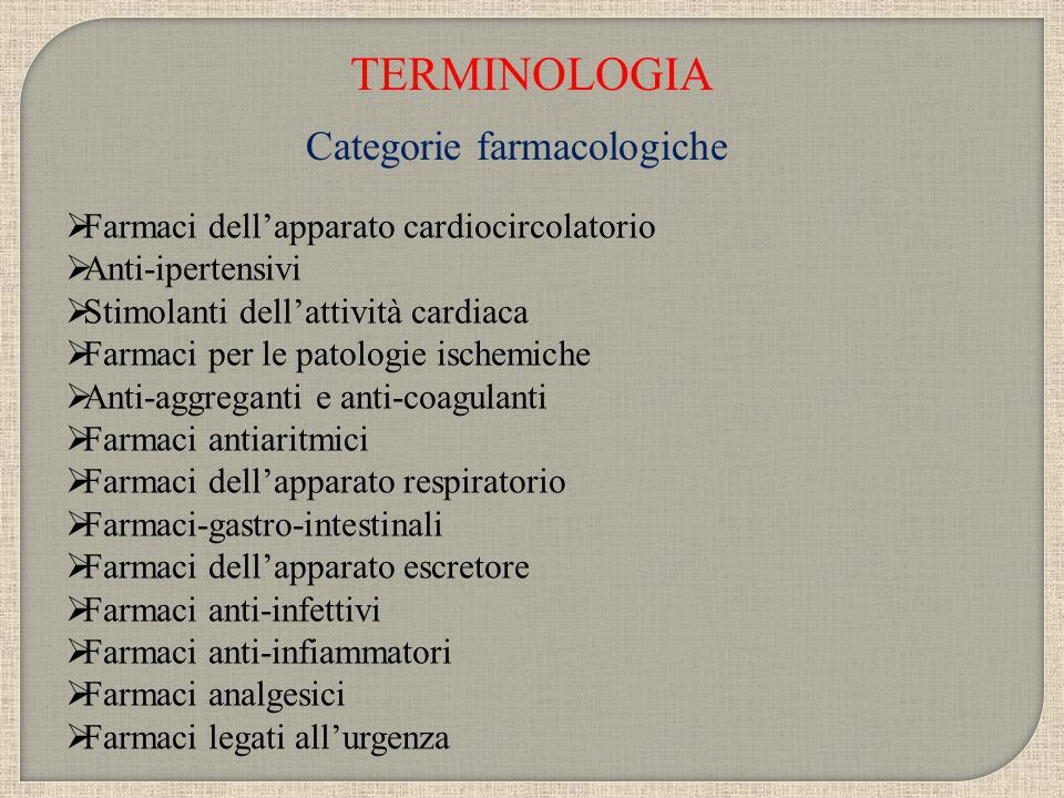 TERMINOLOGIA Categorie farmacologiche