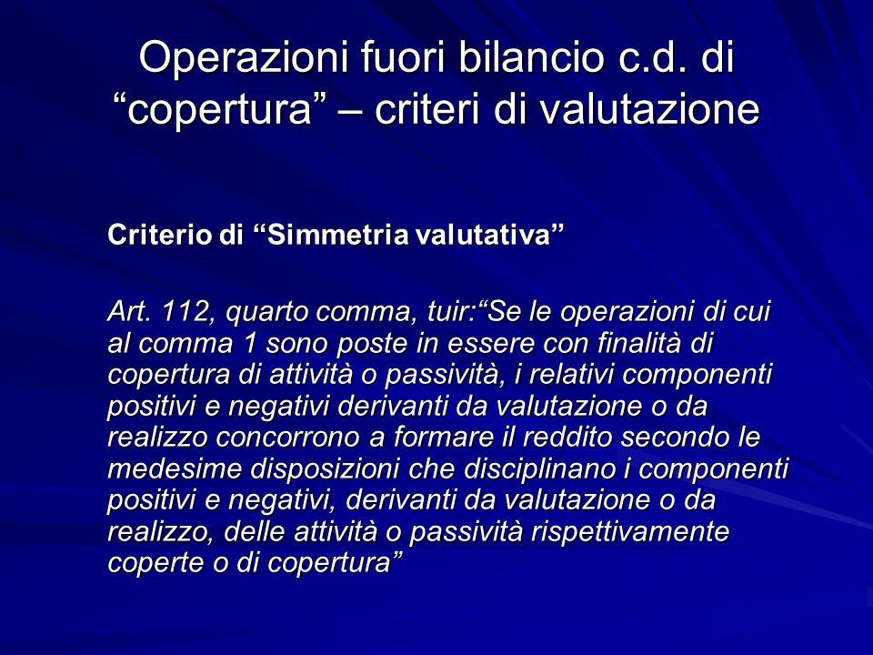 Operazioni fuori bilancio c.d. di copertura – criteri di valutazione