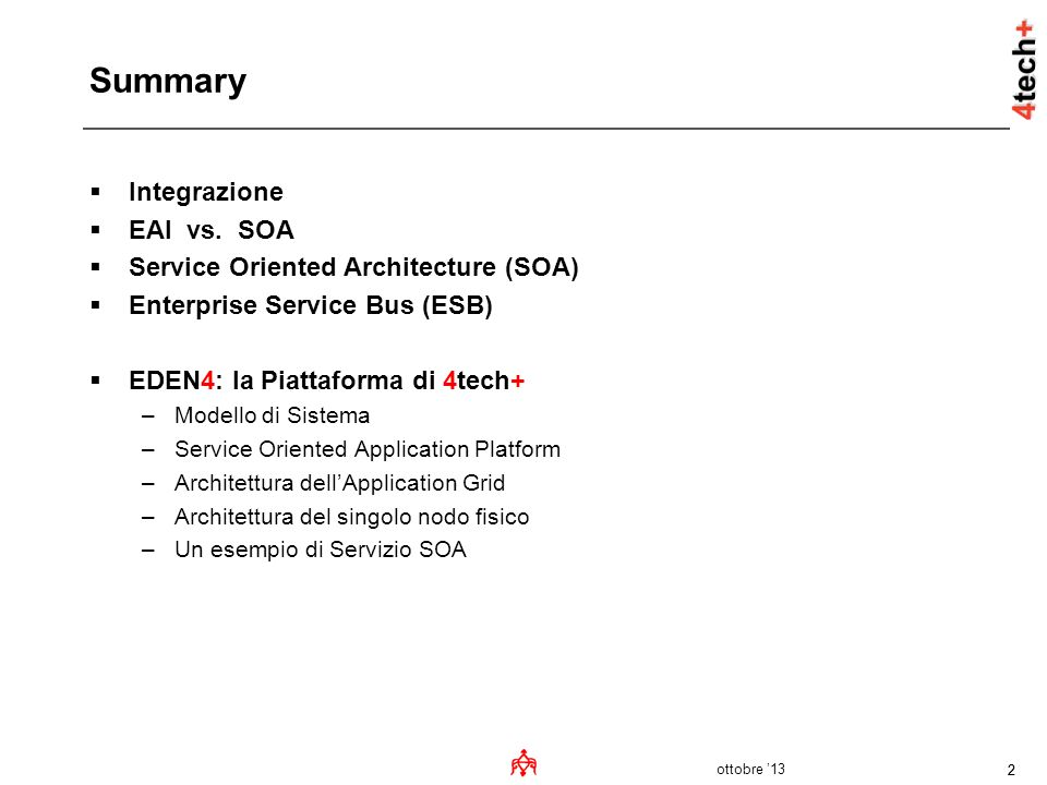Summary Integrazione EAI vs. SOA Service Oriented Architecture (SOA)