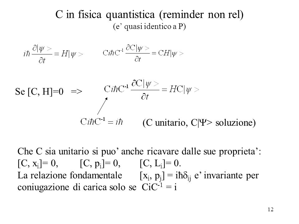 C in fisica quantistica (reminder non rel) (e' quasi identico a P)