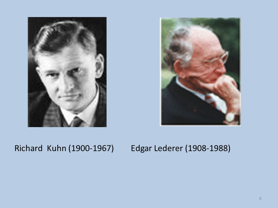 Richard Kuhn (1900-1967) Edgar Lederer (1908-1988)