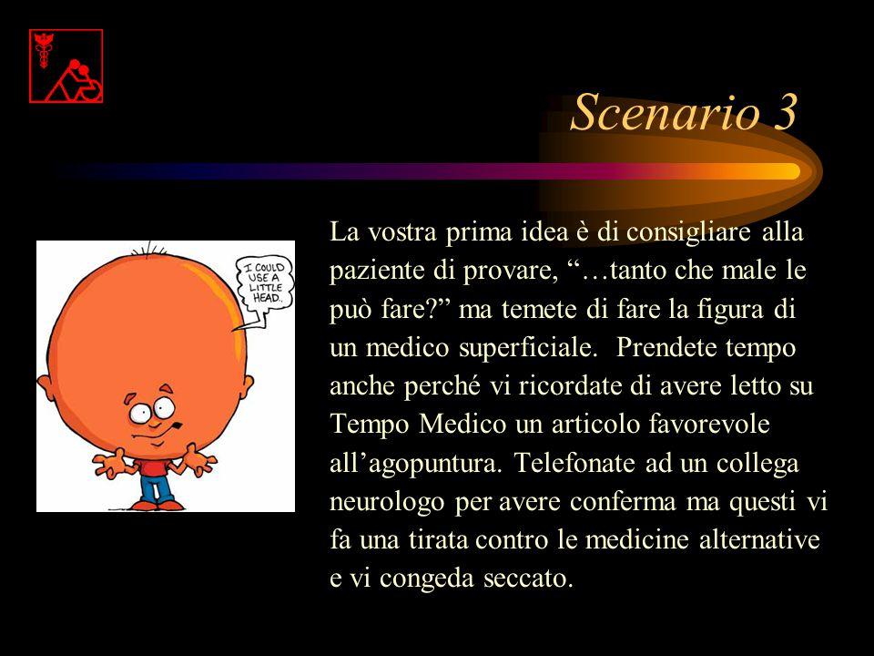 Scenario 3 La vostra prima idea è di consigliare alla