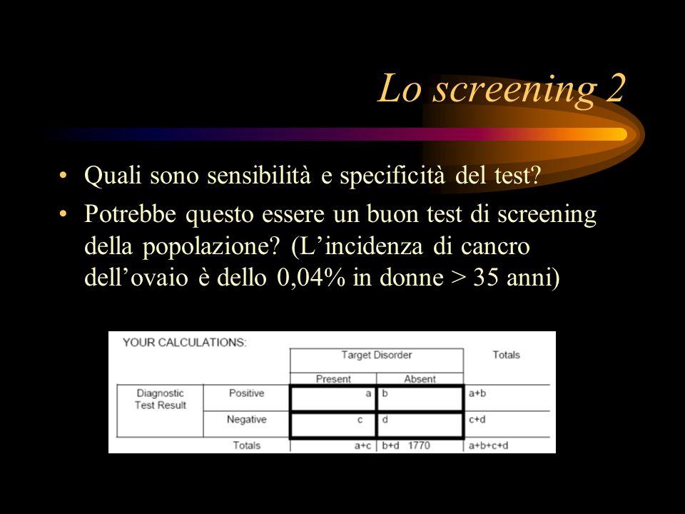 Lo screening 2 Quali sono sensibilità e specificità del test