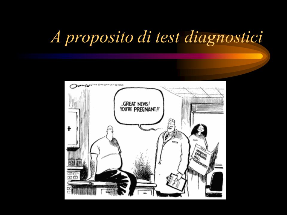 A proposito di test diagnostici