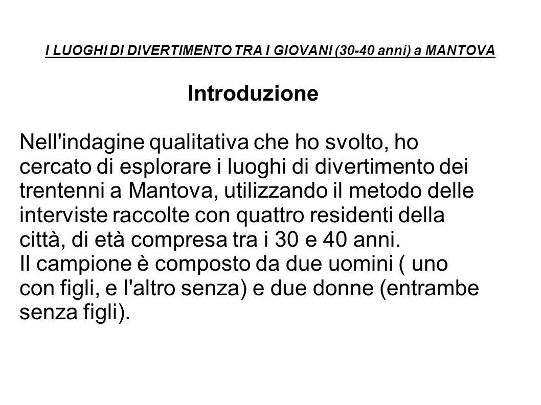 I LUOGHI DI DIVERTIMENTO TRA I GIOVANI (30-40 anni) a MANTOVA