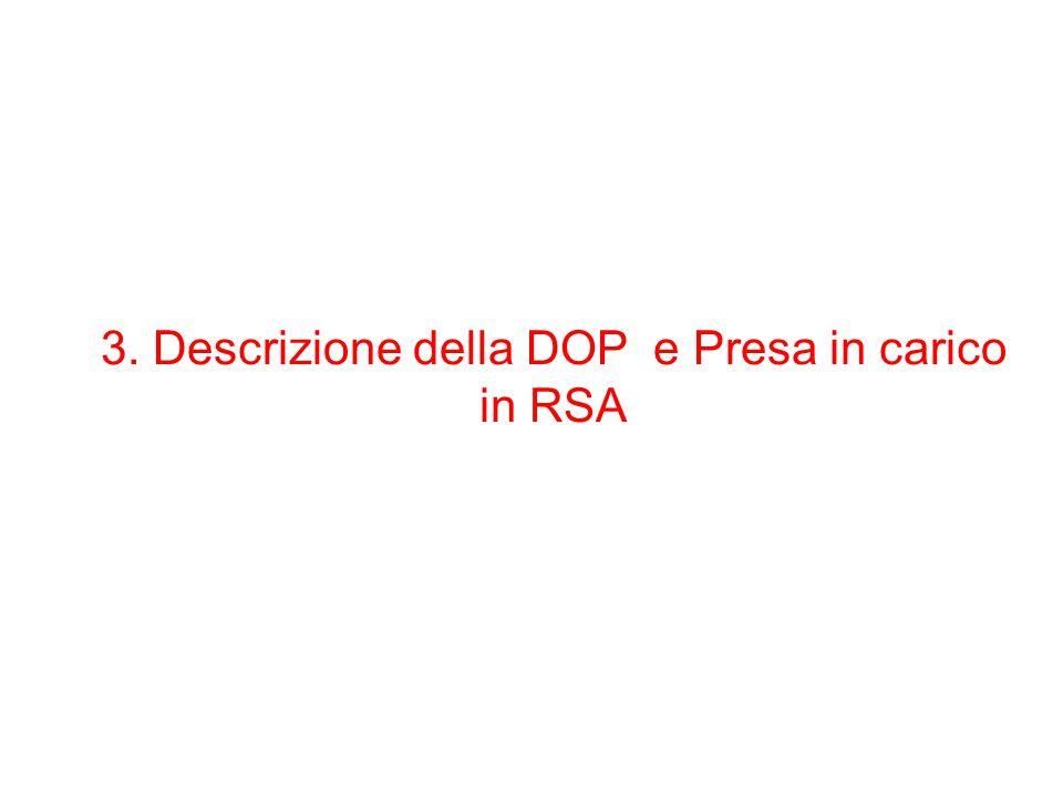 3. Descrizione della DOP e Presa in carico in RSA