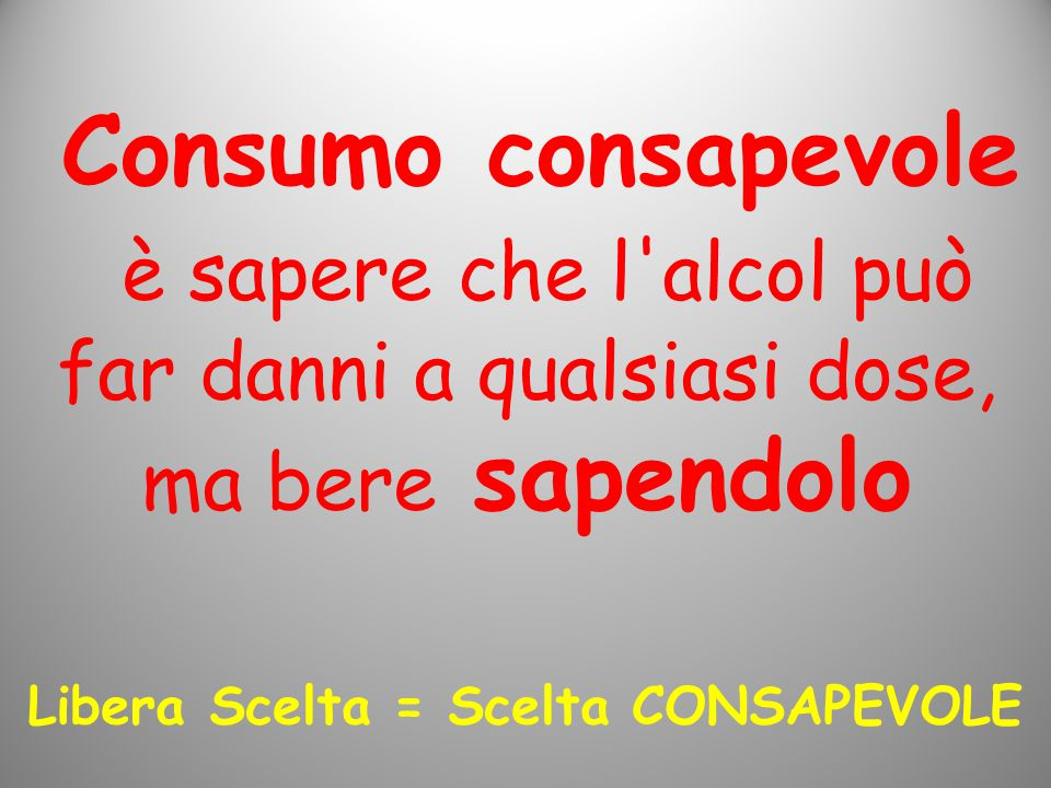 Libera Scelta = Scelta CONSAPEVOLE
