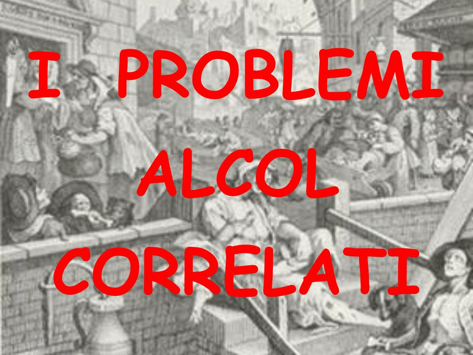 I PROBLEMI ALCOL CORRELATI
