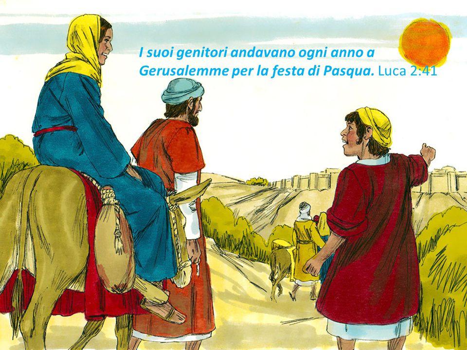I suoi genitori andavano ogni anno a Gerusalemme per la festa di Pasqua. Luca 2:41