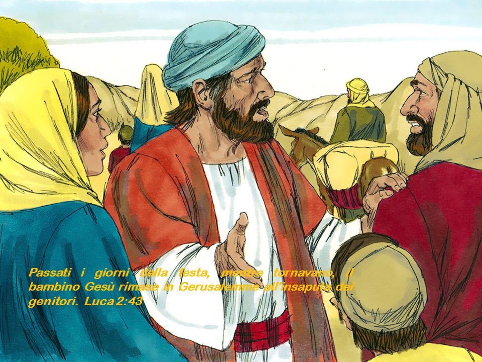Passati i giorni della festa, mentre tornavano, il bambino Gesù rimase in Gerusalemme all insaputa dei genitori.