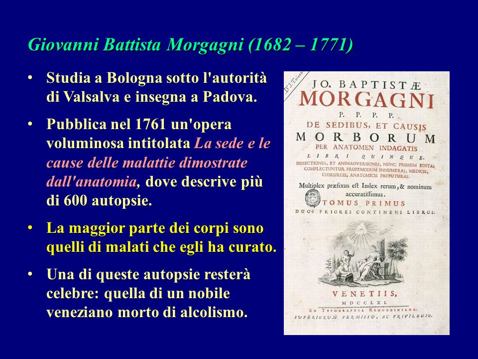 Giovanni Battista Morgagni (1682 – 1771)
