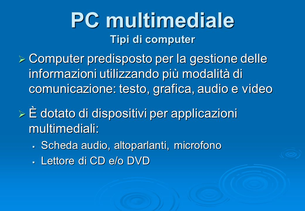 PC multimediale Tipi di computer