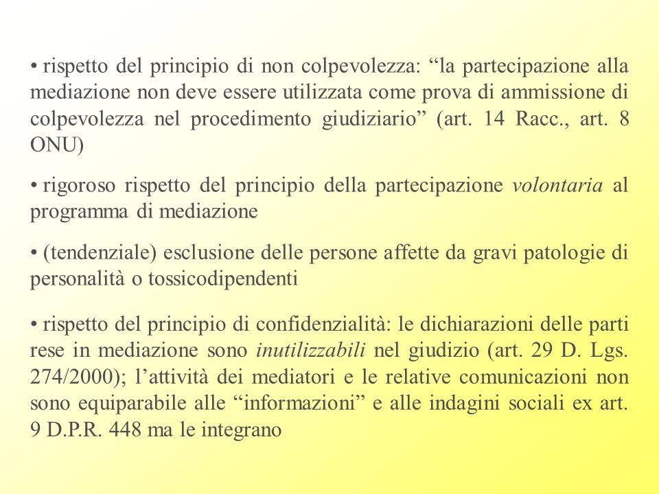 rispetto del principio di non colpevolezza: la partecipazione alla mediazione non deve essere utilizzata come prova di ammissione di colpevolezza nel procedimento giudiziario (art. 14 Racc., art. 8 ONU)