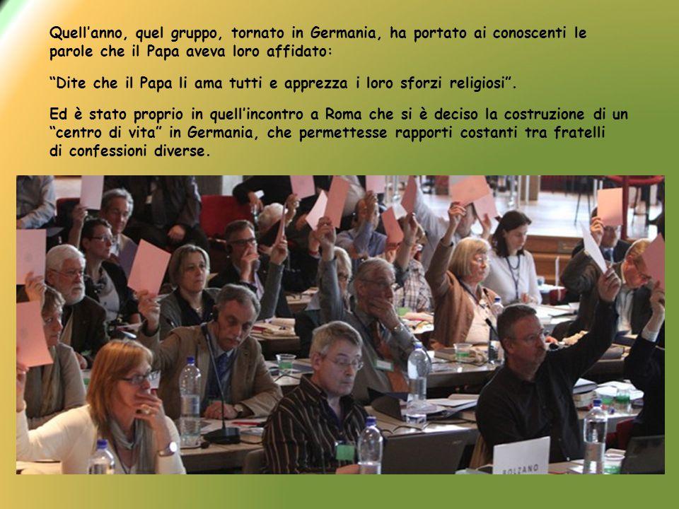 Quell'anno, quel gruppo, tornato in Germania, ha portato ai conoscenti le parole che il Papa aveva loro affidato: