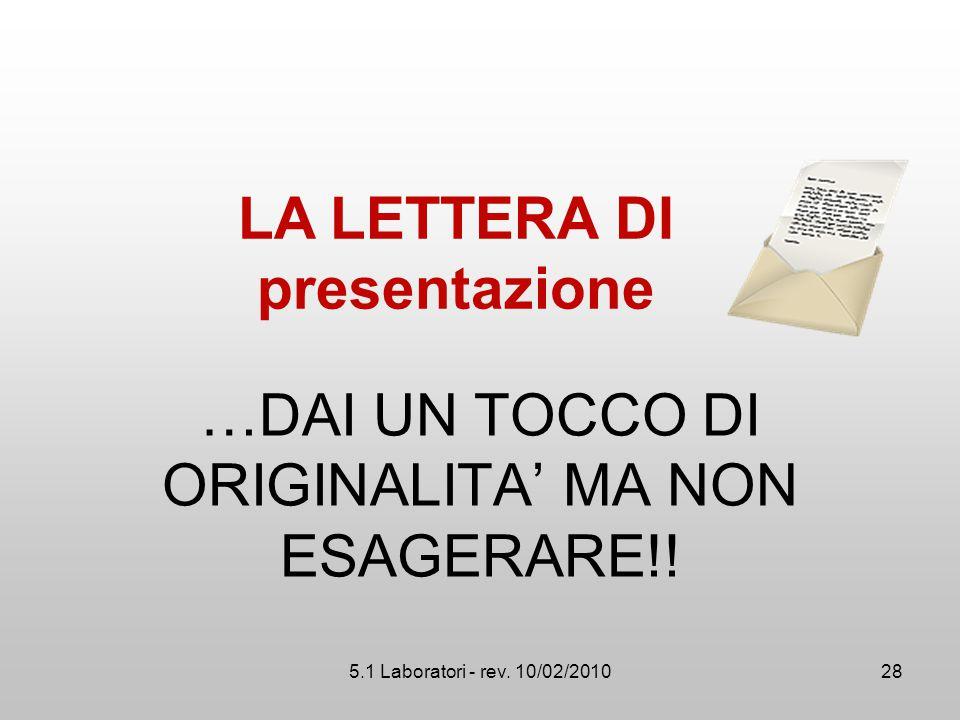 …DAI UN TOCCO DI ORIGINALITA' MA NON ESAGERARE!!