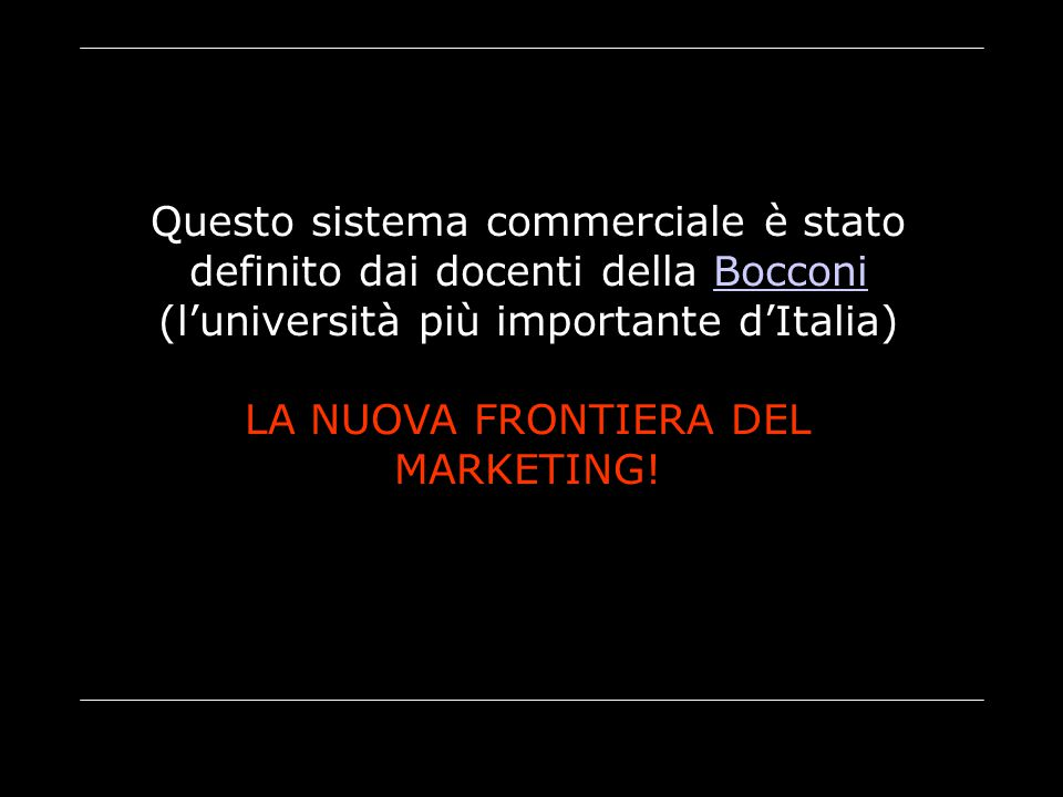 LA NUOVA FRONTIERA DEL MARKETING!