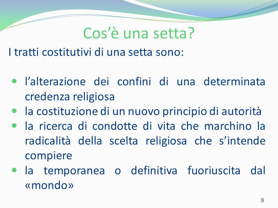 Cos'è una setta I tratti costitutivi di una setta sono: