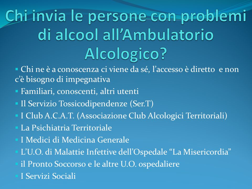 Chi invia le persone con problemi di alcool all'Ambulatorio Alcologico