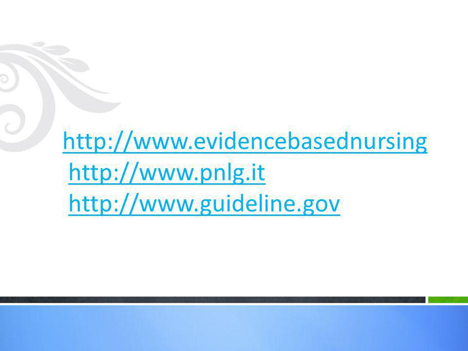 http://www. evidencebasednursing http://www. pnlg. it http://www