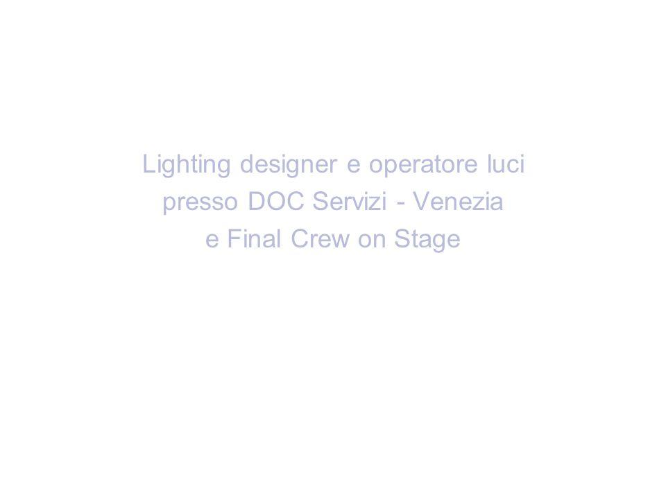 Lighting designer e operatore luci presso DOC Servizi - Venezia
