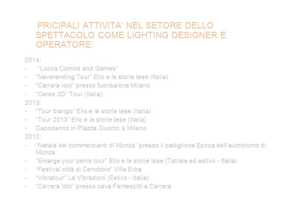 PRICIPALI ATTIVITA' NEL SETORE DELLO SPETTACOLO COME LIGHTING DESIGNER E OPERATORE: