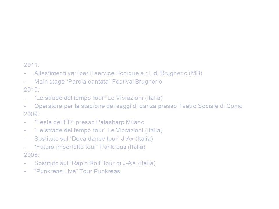 2011: Allestimenti vari per il service Sonique s.r.l. di Brugherio (MB) Main stage Parola cantata Festival Brugherio.