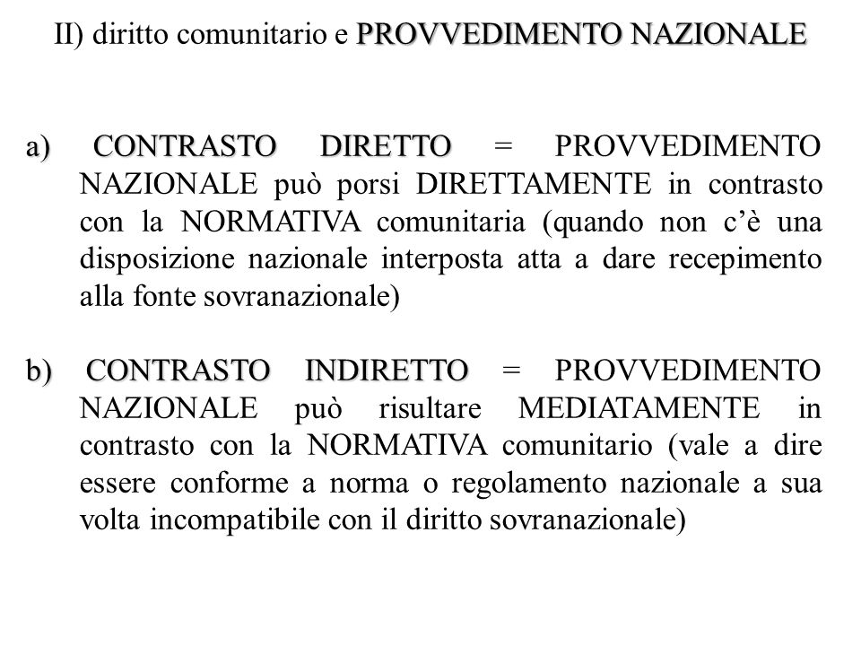 II) diritto comunitario e PROVVEDIMENTO NAZIONALE