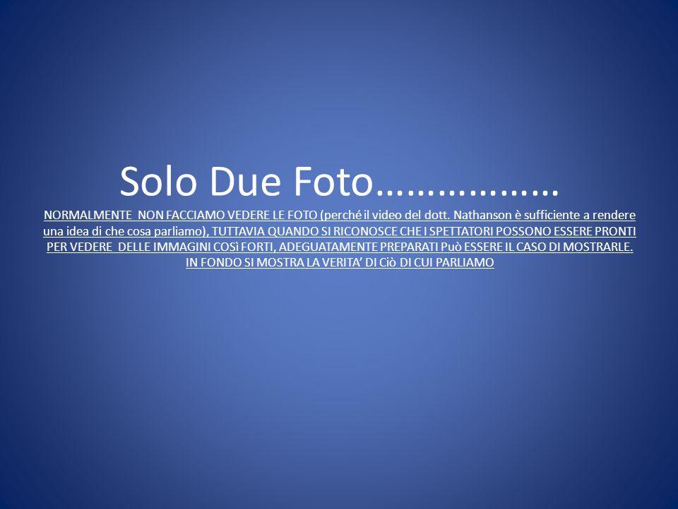 Solo Due Foto……………… NORMALMENTE NON FACCIAMO VEDERE LE FOTO (perché il video del dott.