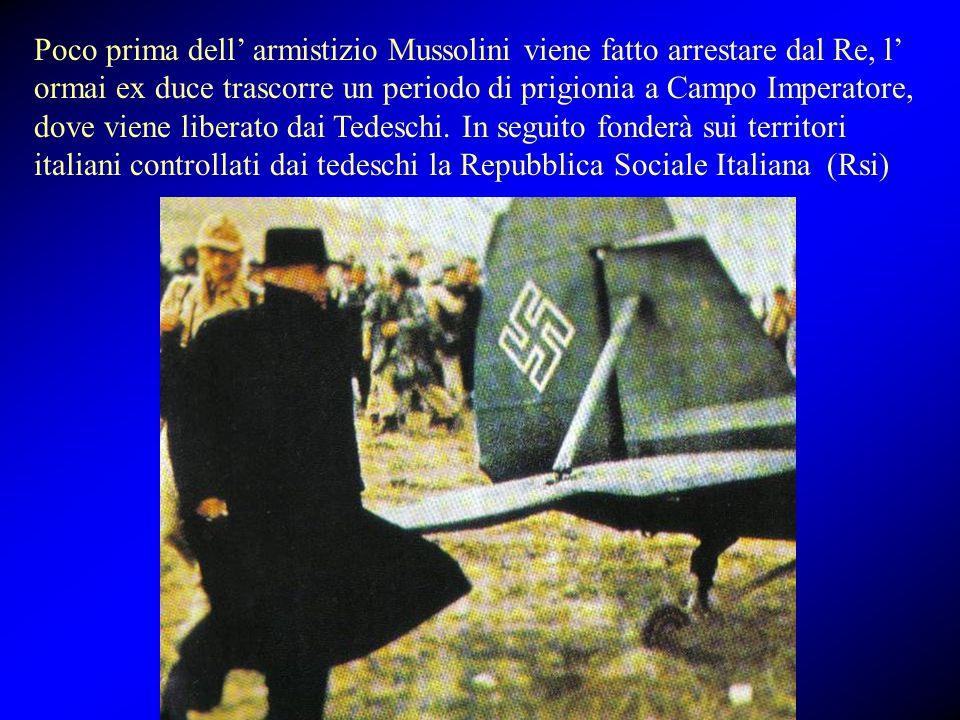 Poco prima dell' armistizio Mussolini viene fatto arrestare dal Re, l' ormai ex duce trascorre un periodo di prigionia a Campo Imperatore, dove viene liberato dai Tedeschi.