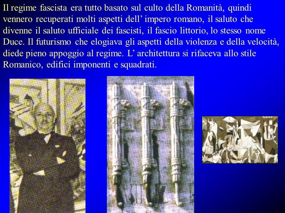 Il regime fascista era tutto basato sul culto della Romanità, quindi vennero recuperati molti aspetti dell' impero romano, il saluto che divenne il saluto ufficiale dei fascisti, il fascio littorio, lo stesso nome Duce.