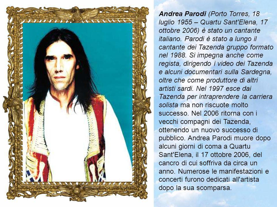 Andrea Parodi (Porto Torres, 18 luglio 1955 – Quartu Sant Elena, 17 ottobre 2006) è stato un cantante italiano.