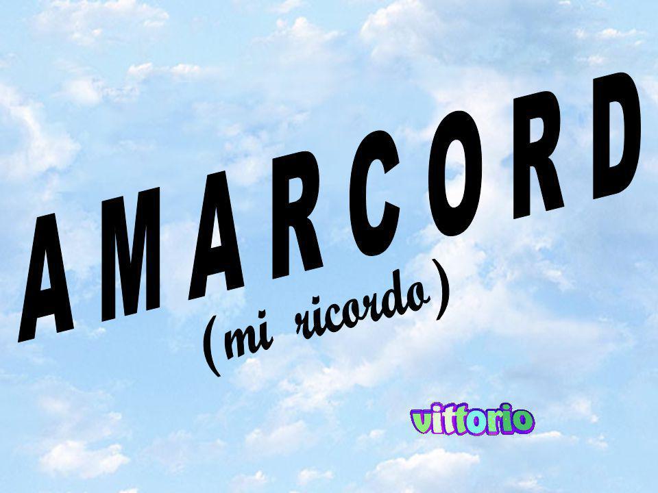 A M A R C O R D (mi ricordo)