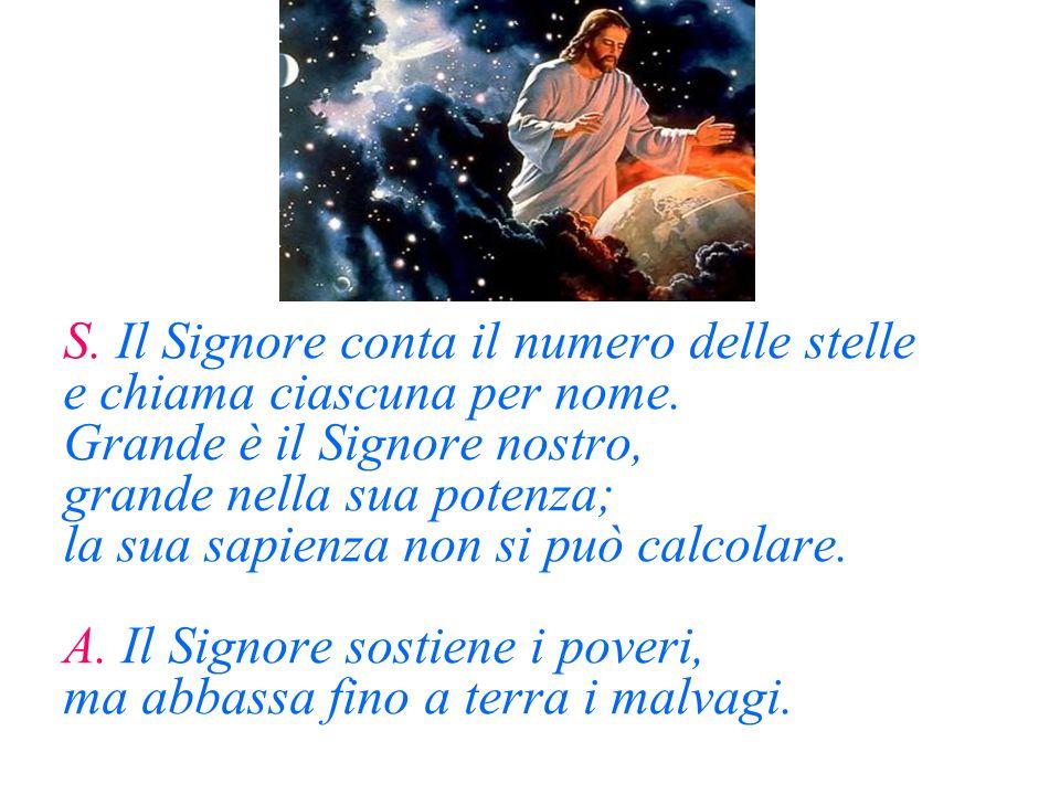 S. Il Signore conta il numero delle stelle e chiama ciascuna per nome