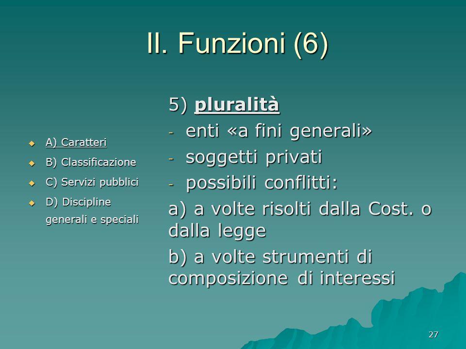 II. Funzioni (6) 5) pluralità enti «a fini generali» soggetti privati