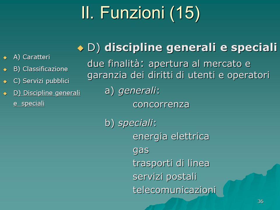 II. Funzioni (15) D) discipline generali e speciali a) generali: